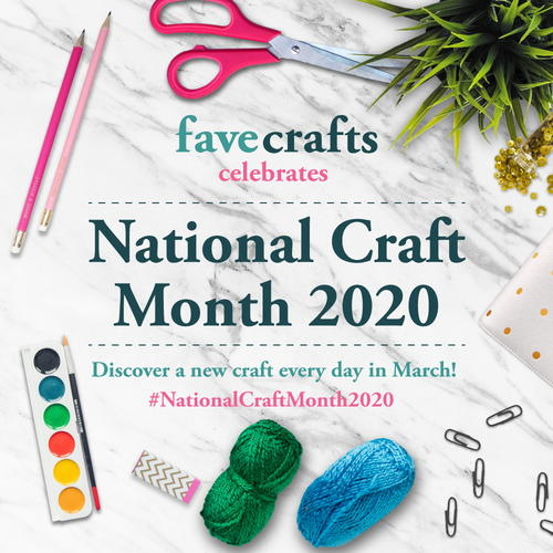 National Craft Month 2020 on FaveCrafts