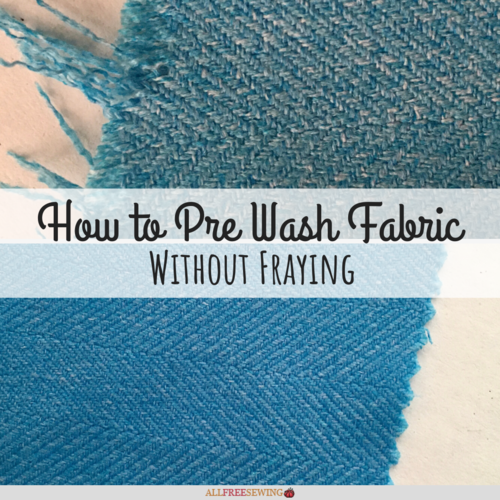 How to Pre Wash Fabric Without Fraying