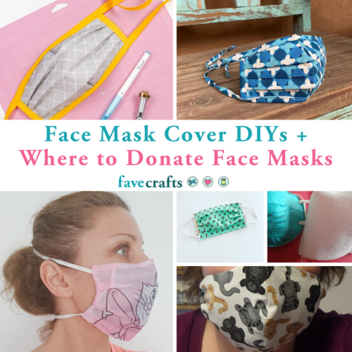 Face Mask Cover DIYs  Where to Donate Face Masks