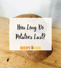 How Long Do Potatoes Last?