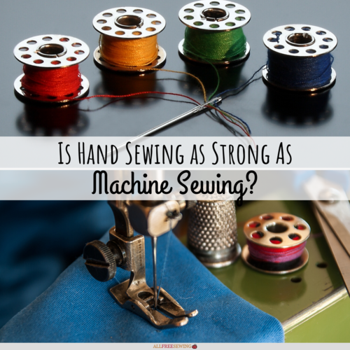 Is Hand Sewing as Strong as Machine Sewing