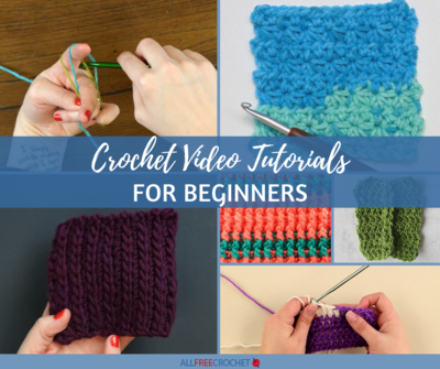 85 Crochet Video Tutorials for Beginners