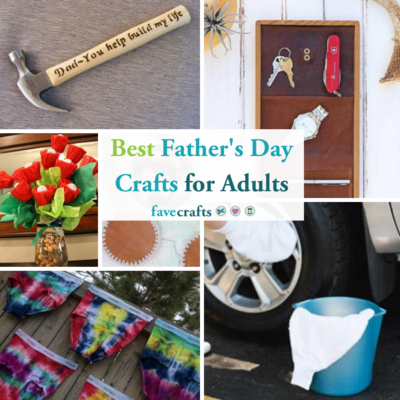 26 Best Fathers Day Crafts for Adults