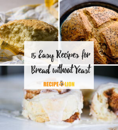 15 Easy Recipes for Bread without Yeast