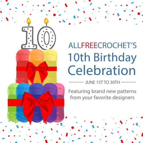 AllFreeCrochets 10th Birthday Celebration