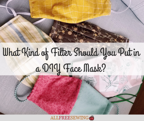 What Kind of Filter Should You Put in a DIY Face Mask