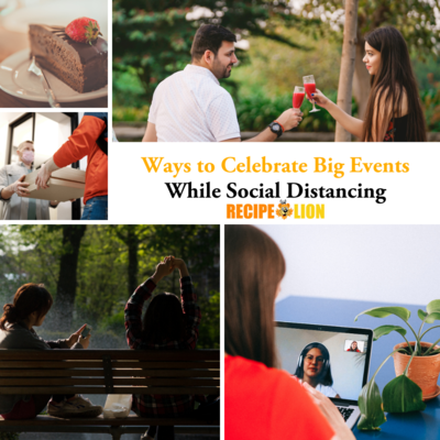 Ways to Celebrate Big Events While Social Distancing