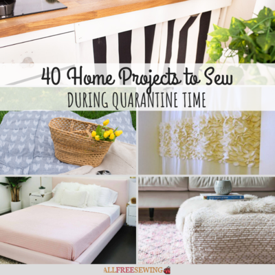 40 Home Projects to Sew During Quarantine Time