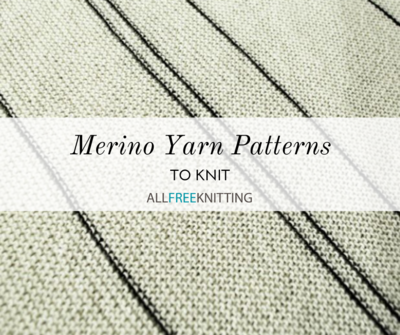 Merino Yarn Patterns to Knit