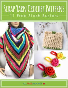 Scrap Yarn Crochet Patterns: 11 Free Stash Busters eBook