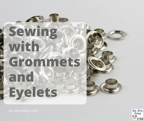 Sewing With Grommets & Eyelets: Tips, Tricks & Projects