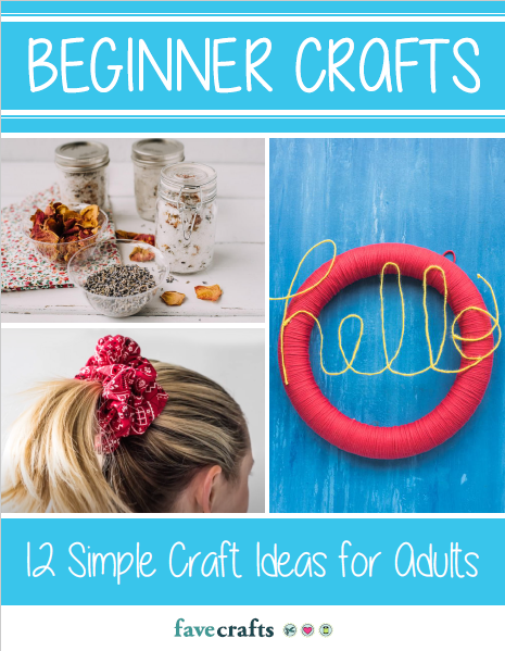 Beginner Crafts: 12 Simple Craft Ideas for Adults