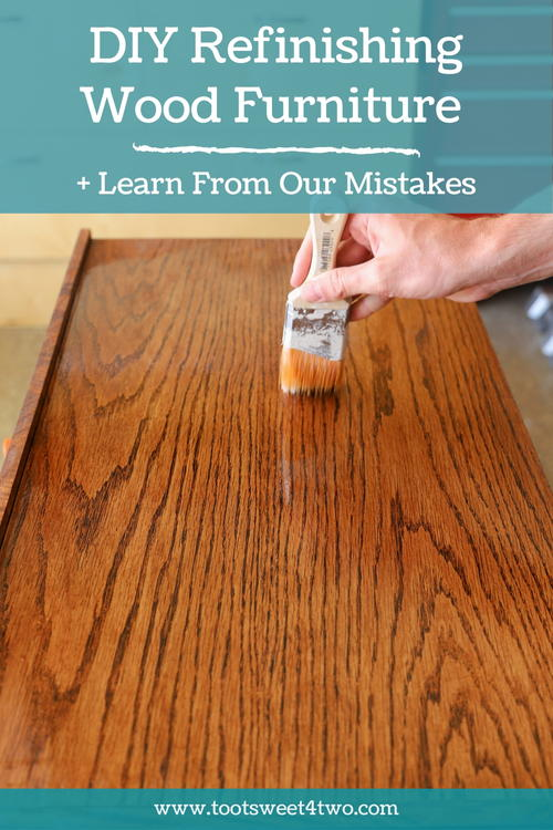 Refinishing Wood Furniture Diy + Learn From Our Mistakes