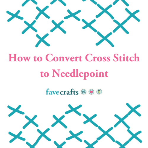 How to Convert Cross Stitch to Needlepoint