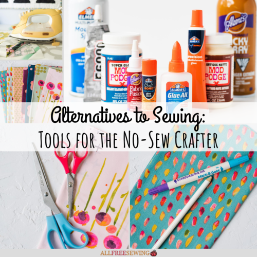 Alternatives to Sewing 15 Tools for the No-Sew Crafter