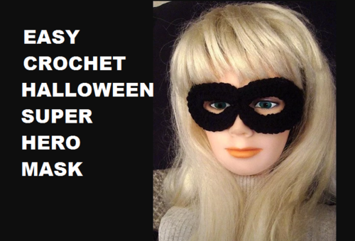 Easy Crochet Halloween Super Hero Mask