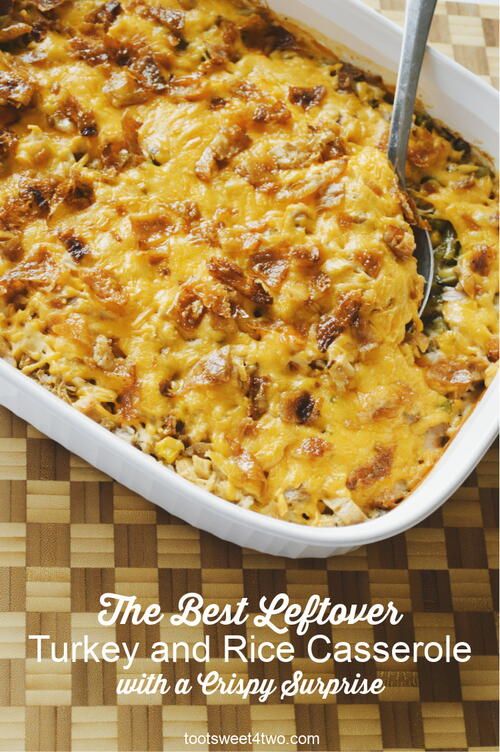 The Best Leftover Turkey And Rice Casserole With A Crispy Surprise