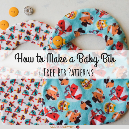 How to Make a Baby Bib and 12 Free Bib Patterns