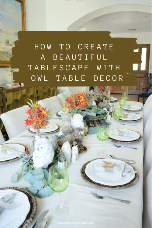 How To Create A Beautiful Tablescape With Owl Table Decor