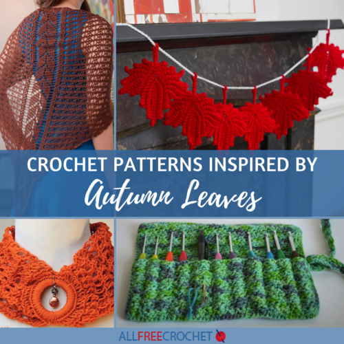 33 Crochet Patterns Inspired by Autumn Leaves