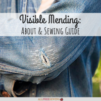 Visible Mending: About & Sewing Guide