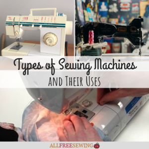 Types of Sewing Machines and Their Uses