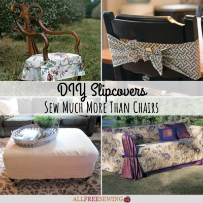 21 DIY Slipcovers Sew Much More Than Chairs