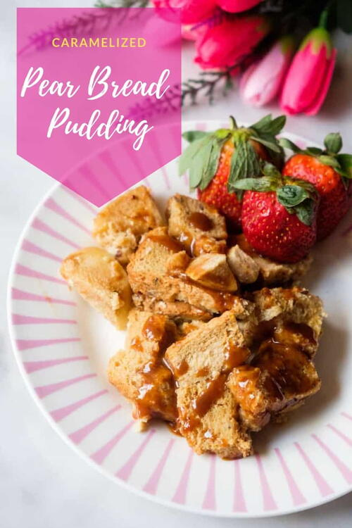 Caramelized Pear Bread Pudding