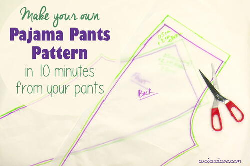 How To Draft Your Own Pj Pants Pattern
