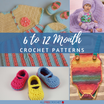53 Adorable 6 to 12 Month Crochet Patterns