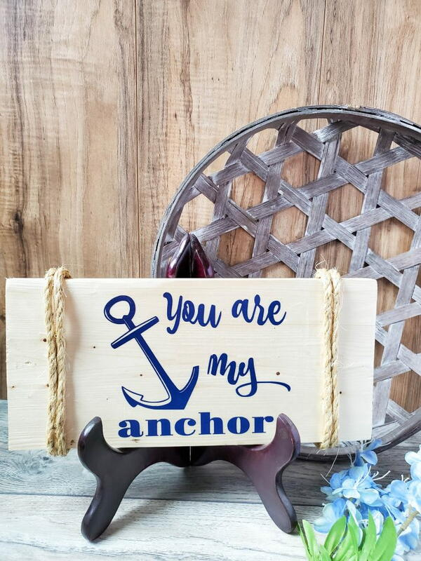You Are My Anchor Sign – Cricut Craft With Free Svg File